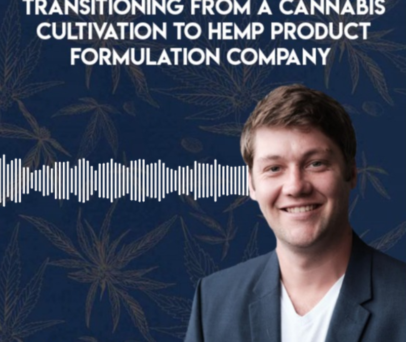 Transitioning to Hemp Product Formulation from Cannabis Cultivation