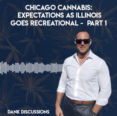 Chicago Cannabis: Expectations as Illinois Goes Recreational (Pt. 1)