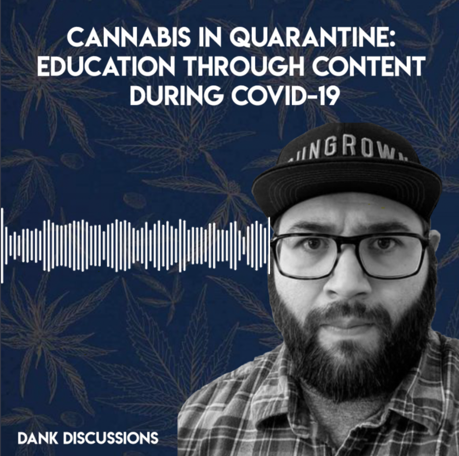 Cannabis in Quarantine: Education through Content during COVID-19