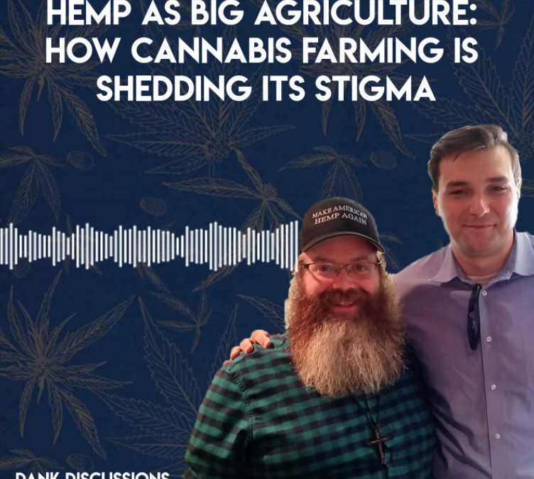 Hemp as Big Agriculture: How Cannabis Farming is Shedding its Stigma