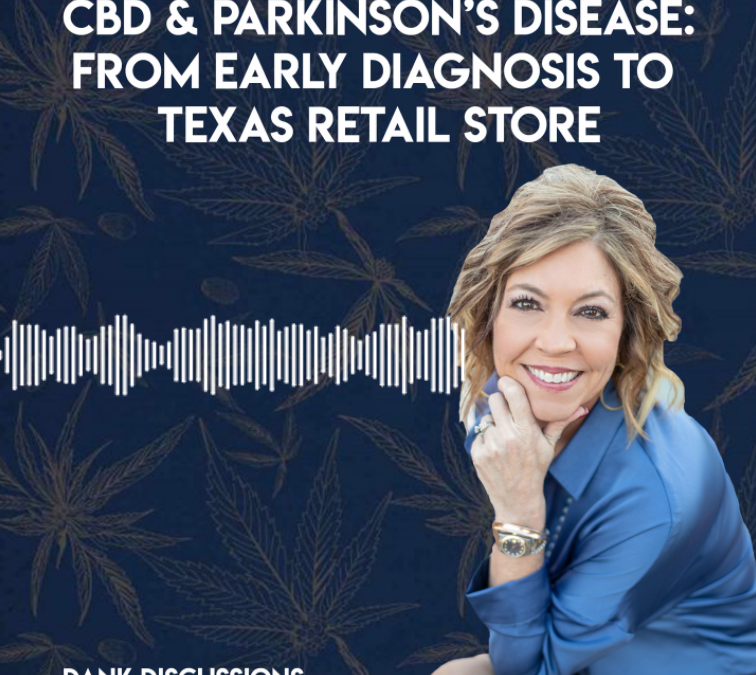 CBD & Parkinson's Disease: From Early Diagnosis to Texas Retail Store