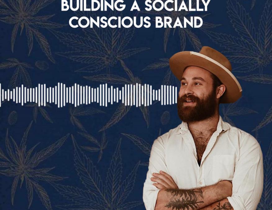 Social Entrepreneurship & CBD: Building a Socially Conscious Brand