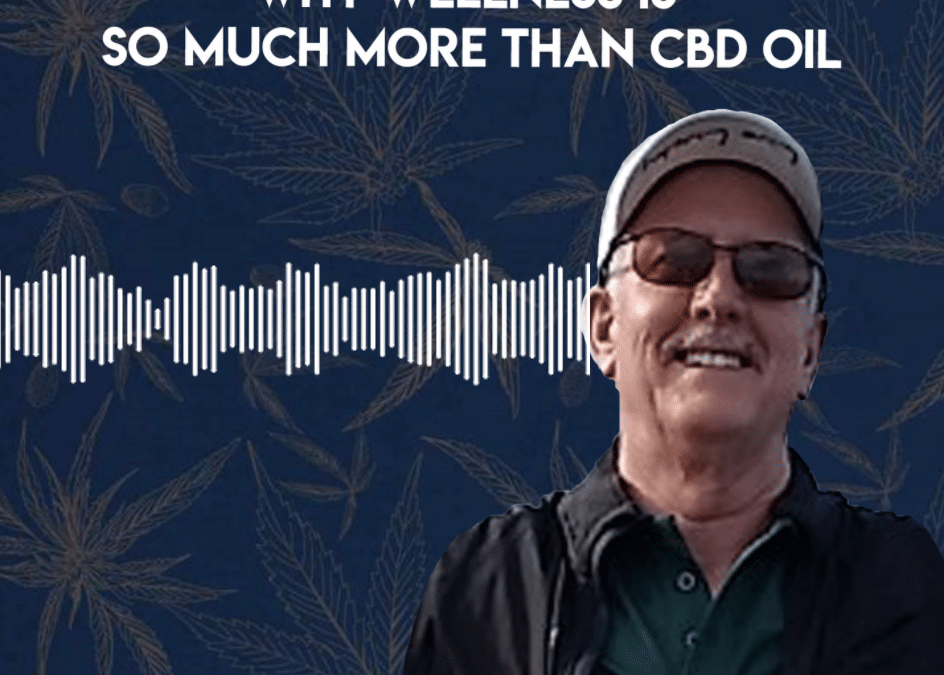 Sustainable Health: Why Wellness is so Much More than CBD Oil