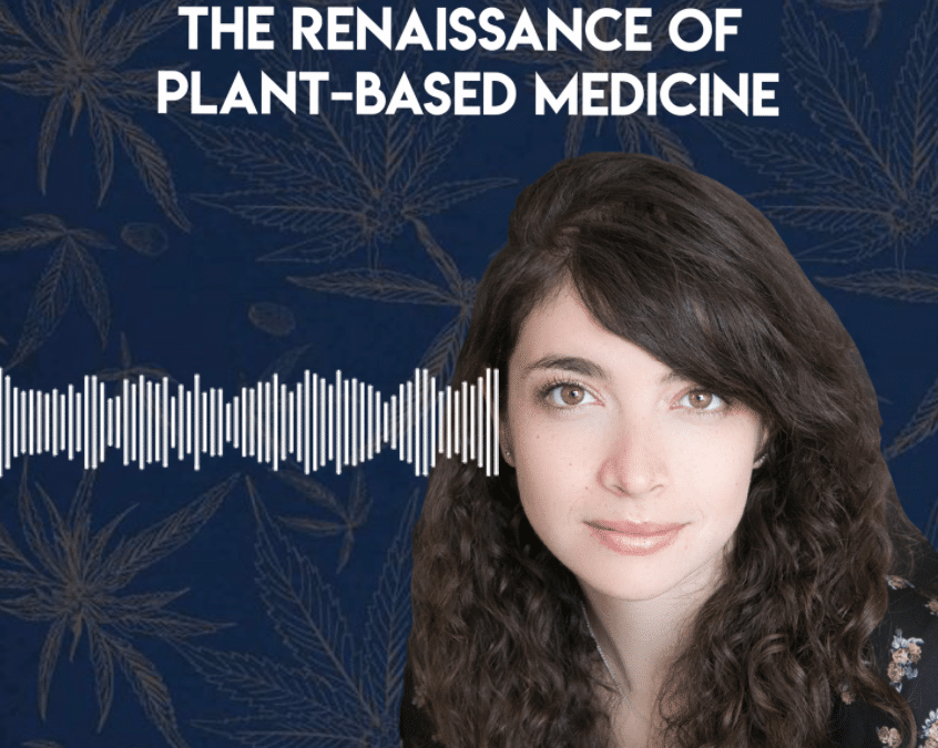 Cannabis & Psychedelics: The Renaissance of Plant-Based Medicine