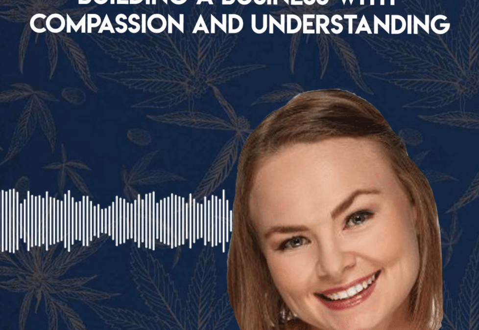 Self Love & Cannabis: Building a Business with Compassion and Understanding