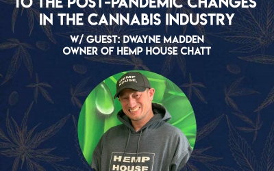 Helping Others Adapt to the Post-Pandemic Changes in the Cannabis Industry