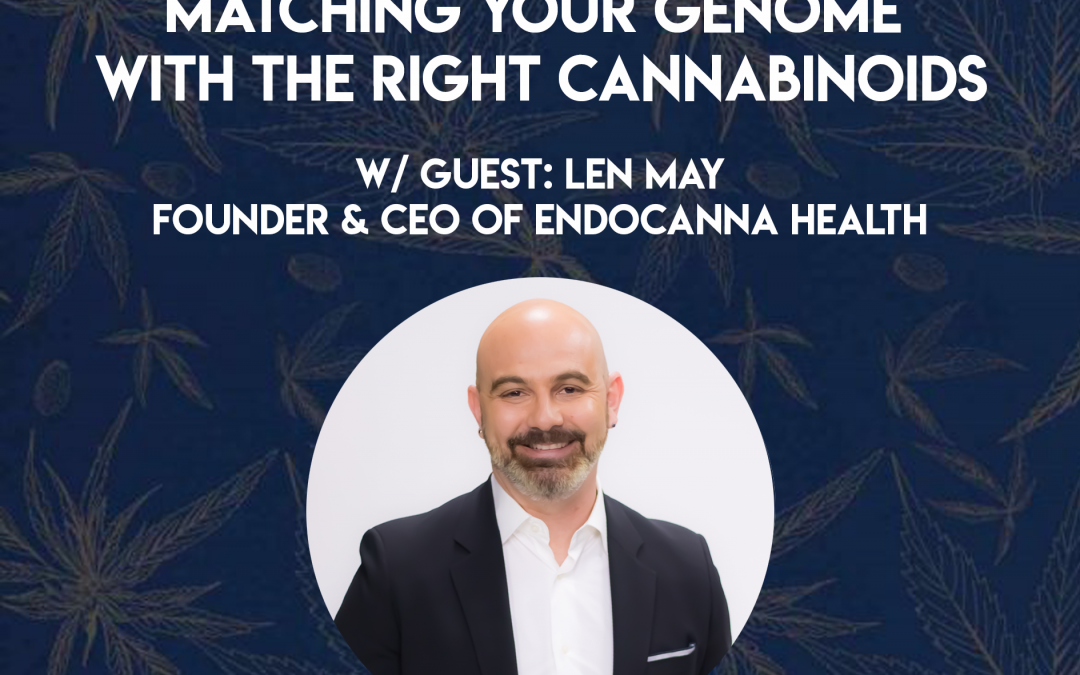 DNA & Cannabis: Matching Your Genome with the Right Cannabinoids