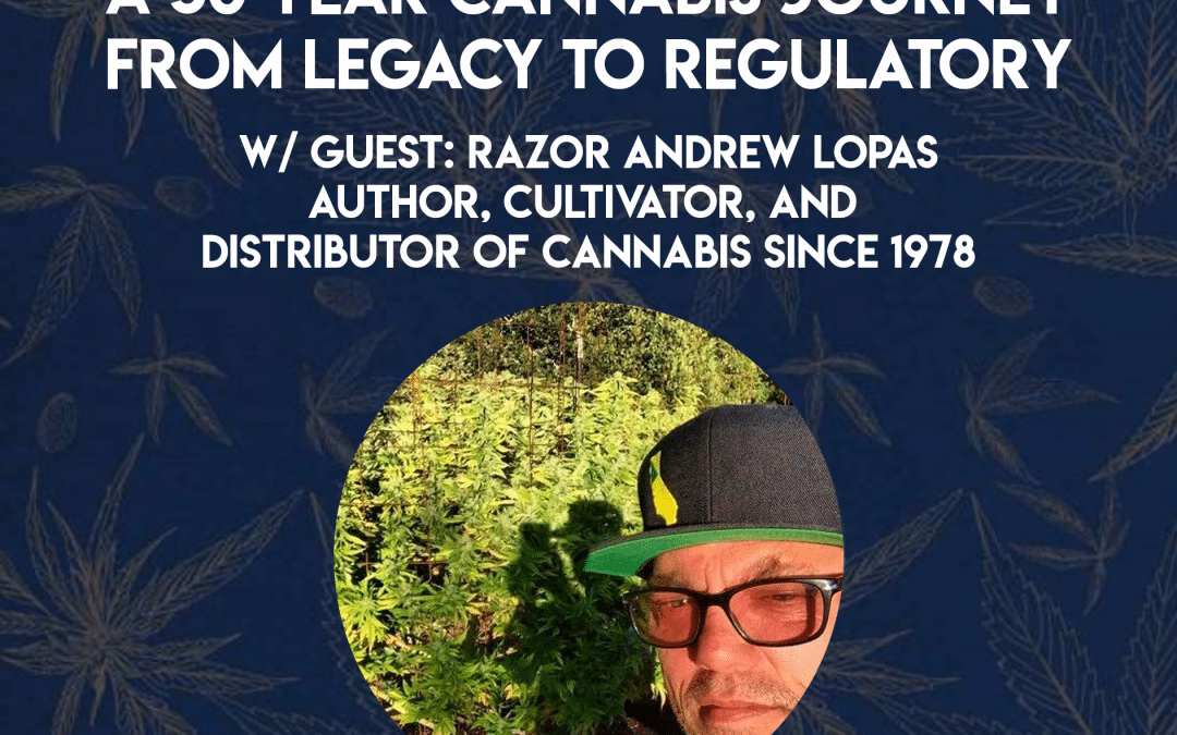 Million Dollar Grows and a 50 Year Cannabis Journey from Legacy to Regulatory