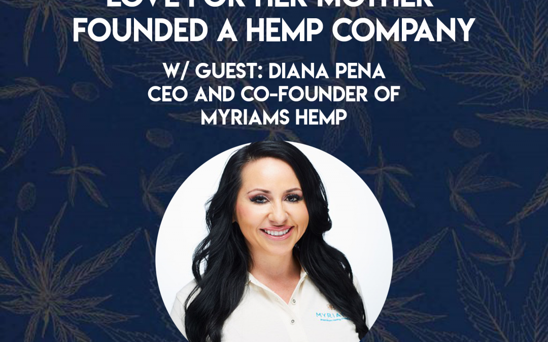 How a Daughter's Love for Her Mother Founded A Hemp Company