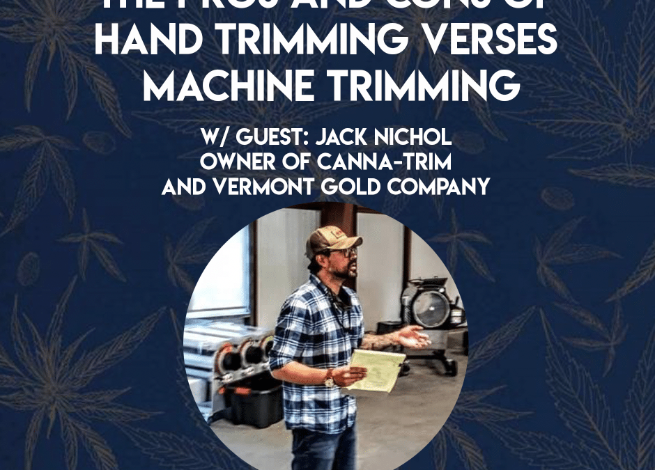 The Pros and Cons of Hand Trimming verses Machine Trimming